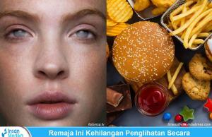 Remaja kehilangan penglihatan karena junk food