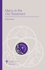 Mercy in the in the Old Testament - By Reed Lessing