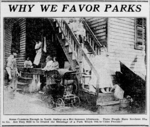 "Photo under ""Why We Favor Parks"" headline showing 7-8 people and a baby carriage crowded around a house. The caption under says ""scene common enough in North Amboy on a Hot Summer Afternoon. These People Have Nowhere Else to Go. Are they Still to be Denied the Blessings of a Park Which Other Cities Provide?"