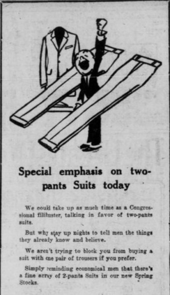 "newspaper advertisement for ""two-pants Suits"" showing a man with his arm raises in celebration standing between two pairs of pants, with a suit jacket behind them. The text below says ""We could take up as much time as a Congressional filibuster, talking in favor of two-pants suits."