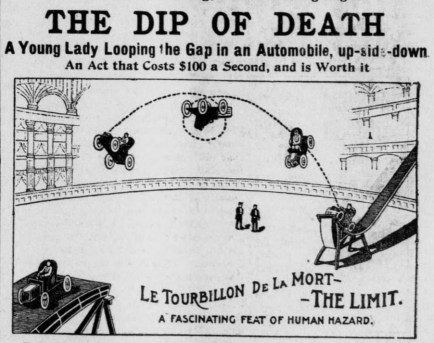 """Image of a car driving off the upward curve of a wooden slope and flying through the air, flipping, and landing upright on a platform. The car is in an arena. Text reads """"Le Tourbillon De La Mort--"""" """"--The Limit."""" """"A Fascinating Feat of Human Hazard""""."""