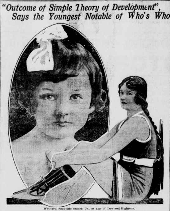 "Image of Winifred Sackville Stoner Jr. at the age of two and eighteen with the heading ""Outcome of Simple Theory of Development"", Says the Youngest Notable of Who's Who."""