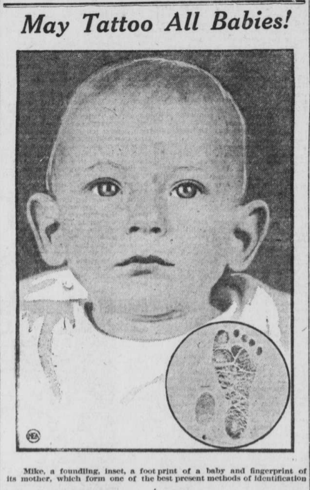 """Image with title, """"May Tattoo All Babies!"""" Caption reads """"Mike, a foundling, inset, a footprint of a baby and fingerprint of its mother, which form one of the best present methods of identification."""""""