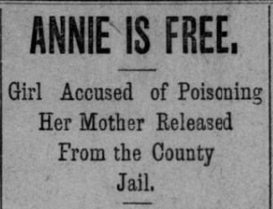 """Headline that reads """"Annie is Free. Girl accused of poisoning her mother released from the county jail"""""""