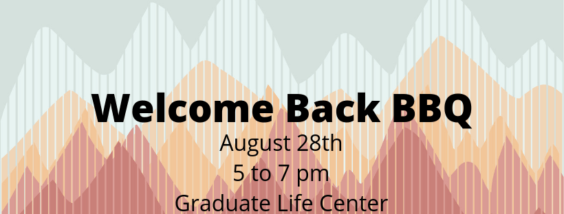 Welcome back bbq flyer - August 28th, 5 to 7 pm, graduate life center
