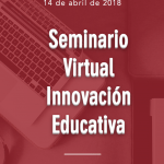 Seminario Virtual de innovación educativa / Online Seminar on Innovation in Education