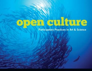 Subtle Technologies- Open Culture: Participatory Practices in Art & Science
