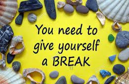 10.give Yourself A Break