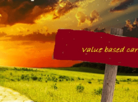 "The ""Yellow Brick Road"" to Value Based Care"