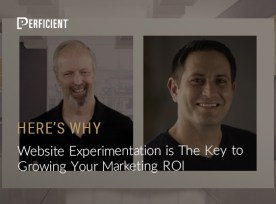 Here's Why Here's Why Website Experimentation is The Key to Growing Your Marketing ROI