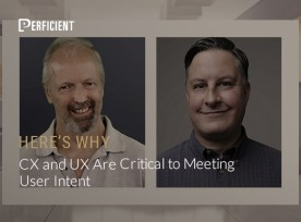 Eric-Enge-Duane-Forrester-cx-and-ux-are-critical-to-meeting-user-intent-here's-why