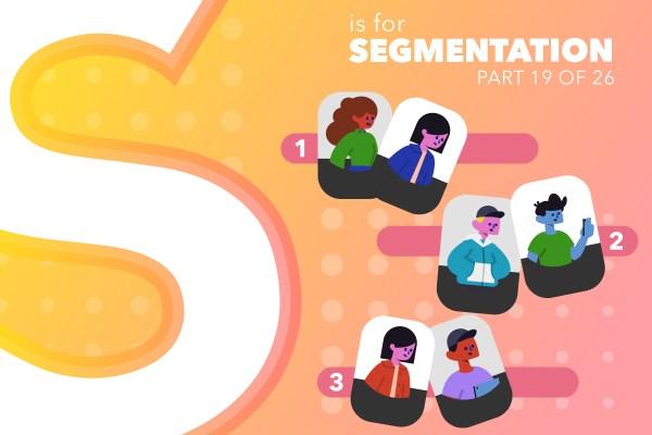 S Is For Segmentation