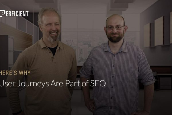 Eric Enge and Brian Weiss on Why User Journeys Are Part Of SEO