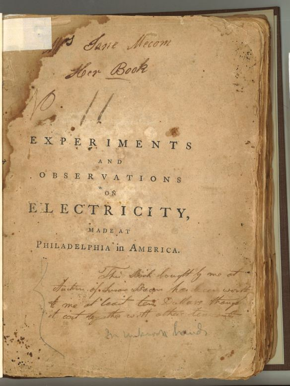 Benjamin Franklin. Experiments and observations on electricity, made at Philadelphia in America, by Benjamin Franklin, L.L.D. and F.R.S. To which are added, letters and papers on philosophical subjects. The whole corrected, methodized, improved, and now first collected into one volume. London: Printed for David Henry; and sold by Francis Newberry, MDCCLXIX.