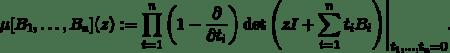 \[\mu[B_1,\ldots,B_n](z) := \prod_{i=1}^n\bigg(1-\frac{\partial}{\partial t_i}\bigg) \det\Bigg(zI+\sum_{i=1}^nt_i B_i\Bigg)\Bigg|_{t_1,\ldots,t_n=0}.\]
