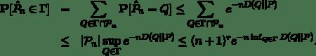 \begin{eqnarray*} \mathbf{P}[\hat P_n \in \Gamma] &=& \sum_{Q\in \Gamma \cap \mathcal{P}_n} \mathbf{P}[\hat P_n = Q] \le \sum_{Q\in \Gamma \cap \mathcal{P}_n} e^{- n D(Q || P)}\\ &\le& |\mathcal{P}_n| \sup_{Q \in \Gamma} e^{- n D(Q || P)}  \le (n+1)^r e^{- n \inf _{Q \in \Gamma} D(Q || P)}. \end{eqnarray*}