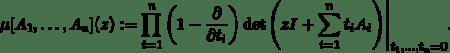 \[\mu[A_1, \ldots, A_n](z) := \prod_{i=1}^n \bigg(1- \frac{\partial}{\partial t_i}\bigg) \det\Bigg( zI + \sum_{i=1}^n t_i A_i\Bigg)\Bigg\vert_{t_1,\ldots,t_n = 0}.\]