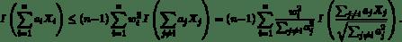 \begin{equation*} I\left(\sum_{i=1}^{n}a_{i}X_{i}\right)\leq(n-1)\sum_{i=1}^{n}w_{i}^{2}\, I\left(\sum_{j\neq i}a_{j}X_{j}\right)=(n-1)\sum_{i=1}^{n}\frac{w_{i}^{2}}{\sum_{j\neq i}a_{j}^{2}}\, I\left(\frac{\sum_{j\neq i}a_{j}X_{j}}{\sqrt{\sum_{j\neq i}a_{j}^{2}}}\right). \end{equation*}