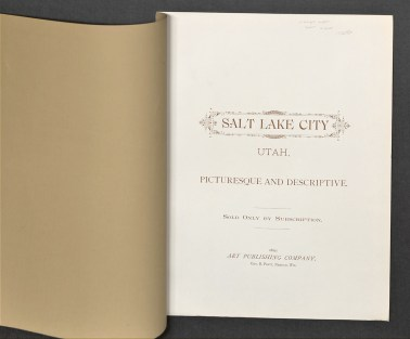 Salt Lake City: Picturesque and Descriptive. Neenah, WI: Art Publishing Company, 1889.
