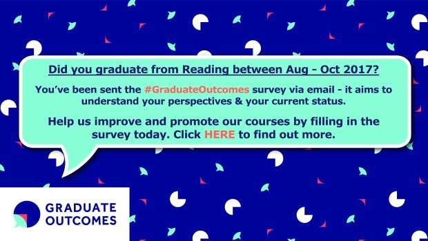 Graduate Outcomes survey for Reading students who graduates betweeb August and October 2017