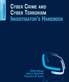 Front cover of book - Cyber Crime and Cyber Terrorism Investigator's Handbook - Babak Akhgar et al (Eds)