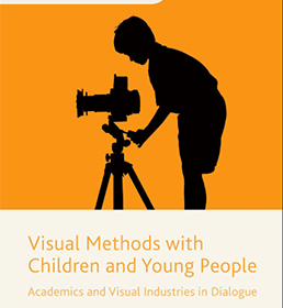 Book cover of Visual Methods with Children and Young People - Academics and Visual Industries in Dialogue published by Palgrave Macmillan UK featuring a child looking into a camera