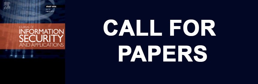 Call for papers: Journal of Information Security and Applications: Special Issue