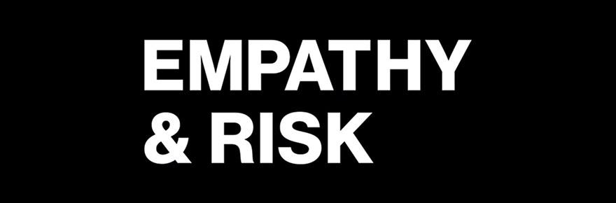 Empathy & Risk