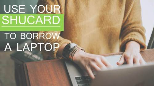 borrow a laptop with your shucard