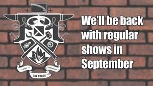 Regular shows of Forge back in September