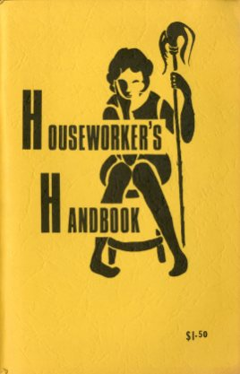 Warrior, Betsy and Lisa Leghorn. Houseworker's Handbook. 3rd ed. Cambridge, MA: Leghorn and Warrior, 1975.