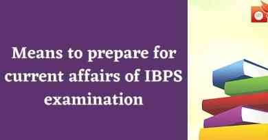Means to prepare for current affairs of IBPS examination