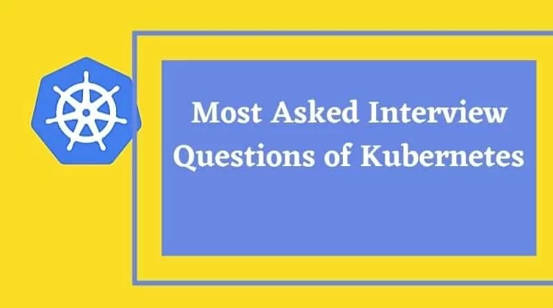 Most Asked Interview Questions of Kubernetes