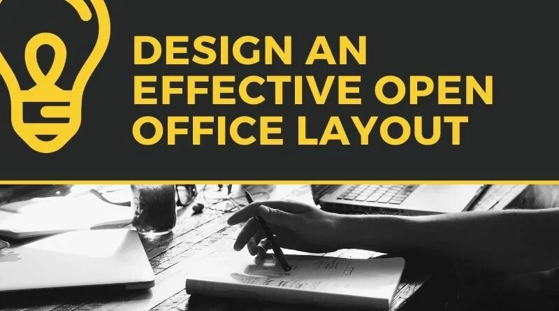 How to Design an Effective Open Office Layout