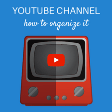 how to organize your channel on youtube