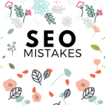 SEO Mistakes and How to Avoid Them