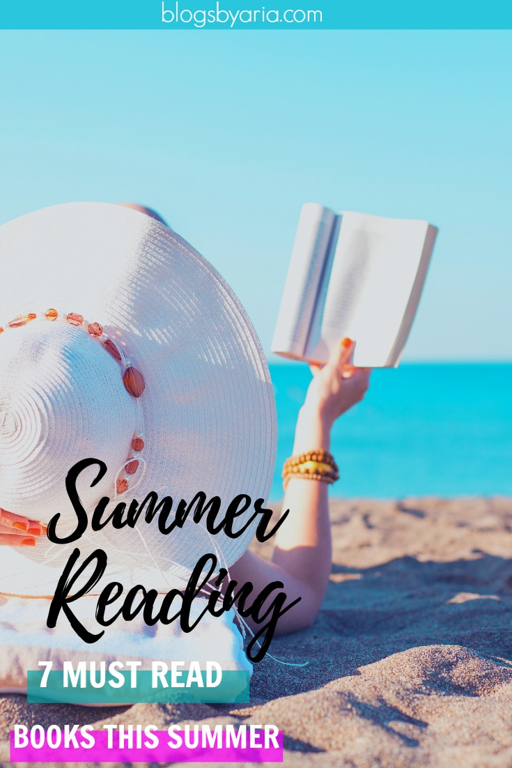 Summer Reading: 7 Must Read Books This Summer