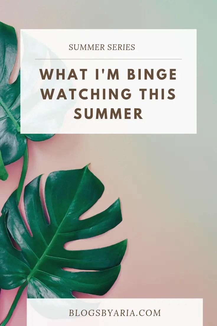 Summer is officially binge watching season! Here's what I'm binge watching this summer.