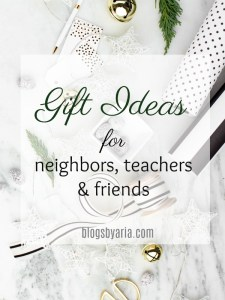 GIFT IDEAS FOR NEIGHBORS, TEACHERS AND FRIENDS
