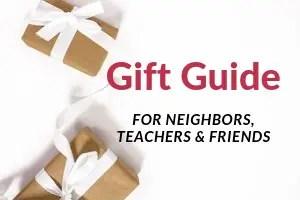 neighbors teachers friends gift guide