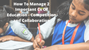 Two Important Cs Of Education - Competition & Collaboration