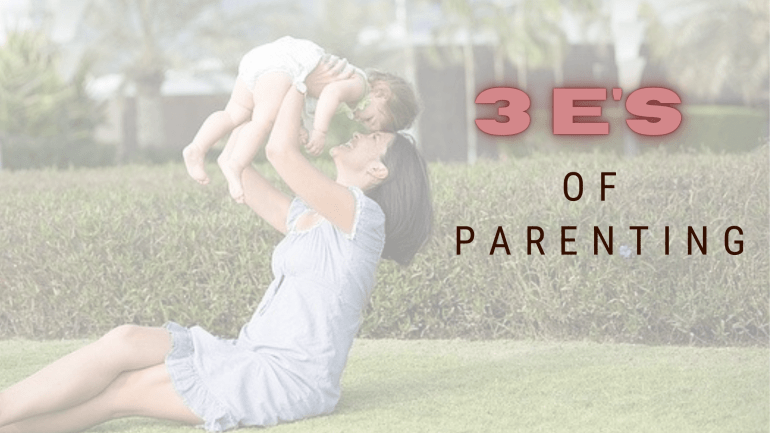 3E's of effective parenting