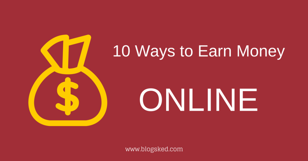 10 Ways to Earn Money Online in 2018