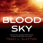 BLOOD SKY by Traci L. Slatton: Coming Soon