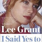 Latest HuffPo Piece: Review of Lee Grant's Memoir