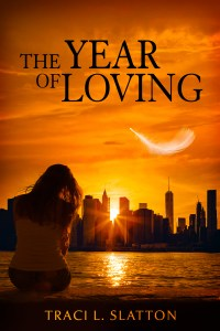 The Year of Loving by Traci l. Slatton