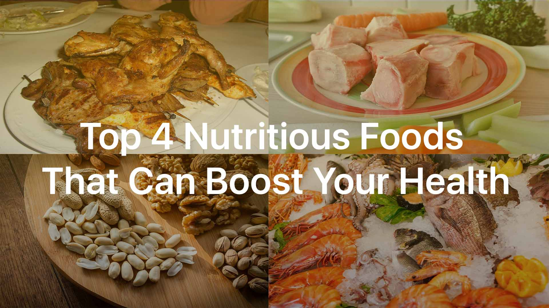 Top 4 Nutritious Foods That Can Boost Your Health