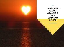 Jesus, por favor, acalma o meu coração aflito