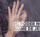 Há poder no nome de Jesus