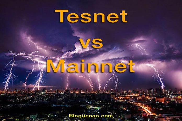 Mainnet và Testnet